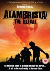 ALAMBRISTA! - THE ILLEGAL