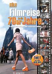 KÖLN - FILMREISE IN DIE 70ER JAHRE: TEIL 1 1970-1975