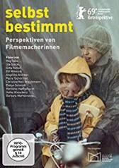 SELBSTBESTIMMT -  PERSPEKTIVEN VON FILMEMACHERINNEN