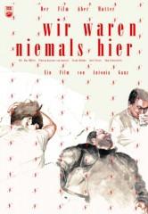 WIR WAREN NIEMALS HIER - DER FILM ÜBER MUTTER