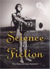 SCIENCE IS FICTION: THE FILMS OF JEAN PAINLEVÉ
