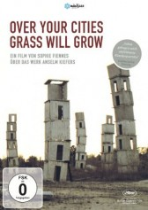 ANSELM KIEFER: OVER YOUR CITIES GRASS WILL GROW
