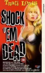 SHOCK `EM DEAD