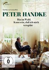PETER HANDKE: BIN IM WALD. KANN SEIN, DASS ICH MICH VERSPÄTE
