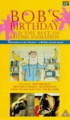 BOB'S BIRTHDAY AND THE BEST OF BRITISH ANIMATION