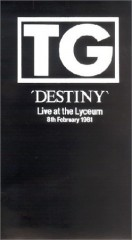THROBBING GRISTLE - 'DESTINY' LIVE AT THE LYCEUM