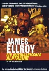 JAMES ELLROY - EIN AMERIKANISCHER ALPTRAUM