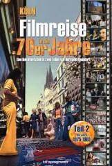 KÖLN - FILMREISE IN DIE 70ER JAHRE: TEIL 2 1975-1980