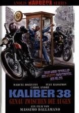 KALIBER 38 - GENAU ZWISCHEN DIE AUGEN